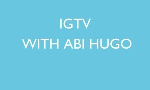 IGTV with Abi Hugo